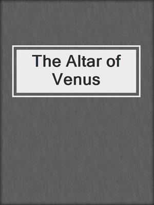 cover image of The Altar of Venus