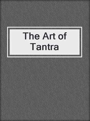 cover image of The Art of Tantra