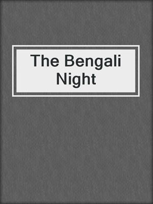 cover image of The Bengali Night