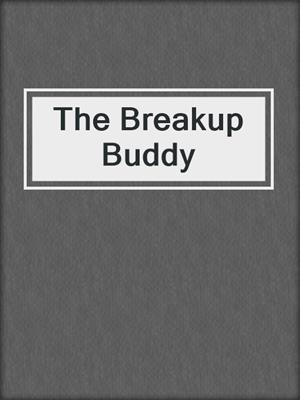 cover image of The Breakup Buddy