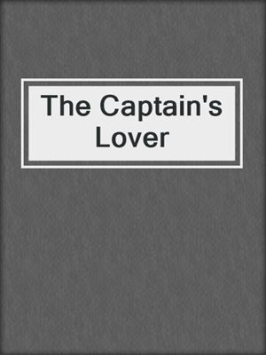 cover image of The Captain's Lover