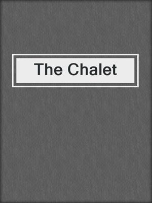 cover image of The Chalet
