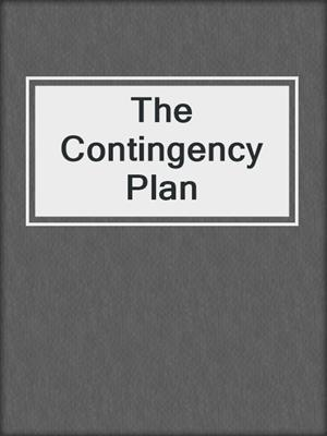 cover image of The Contingency Plan