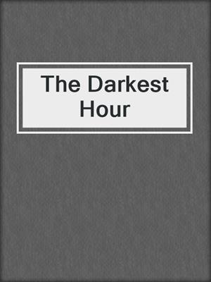 cover image of The Darkest Hour