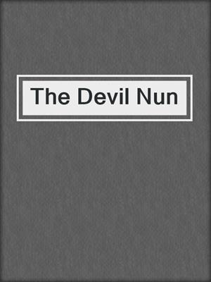 cover image of The Devil Nun
