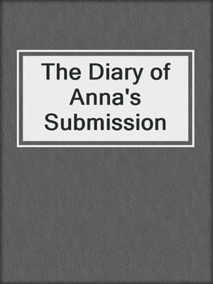 cover image of The Diary of Anna's Submission
