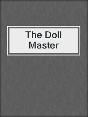 cover image of The Doll Master