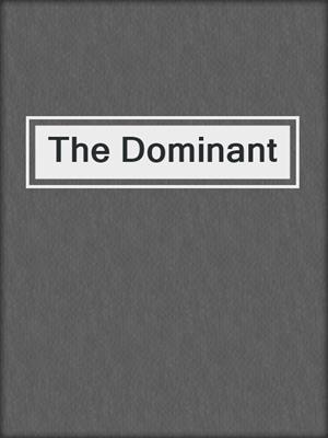 cover image of The Dominant