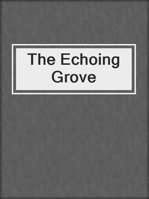 cover image of The Echoing Grove