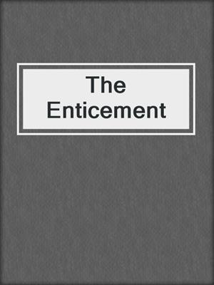 cover image of The Enticement