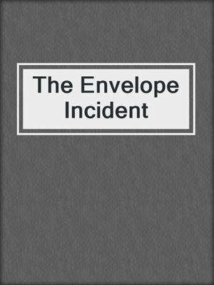 cover image of The Envelope Incident