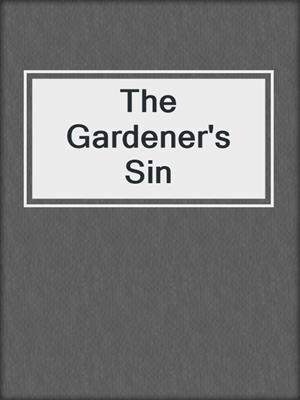 cover image of The Gardener's Sin