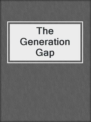 cover image of The Generation Gap