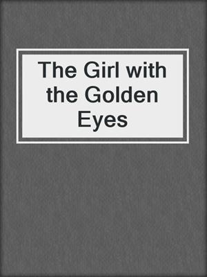 cover image of The Girl with the Golden Eyes