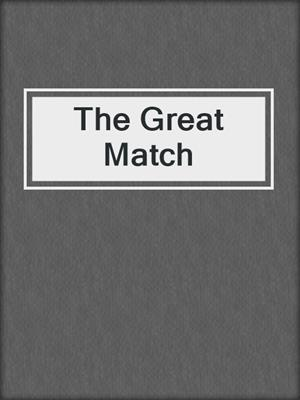 cover image of The Great Match