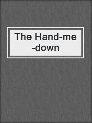 cover image of The Hand-me-down