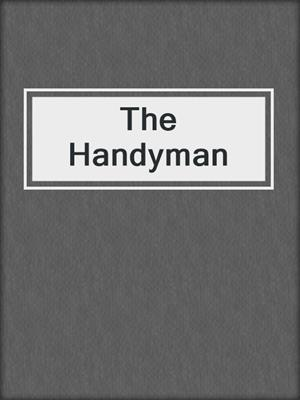 cover image of The Handyman