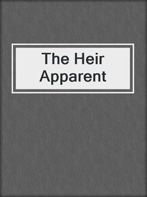 cover image of The Heir Apparent