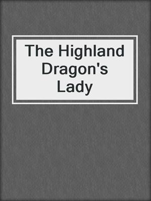 cover image of The Highland Dragon's Lady
