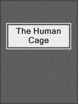 cover image of The Human Cage