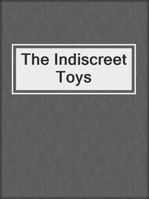 cover image of The Indiscreet Toys
