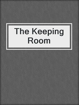 cover image of The Keeping Room