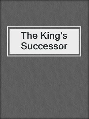 cover image of The King's Successor