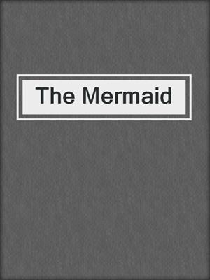 cover image of The Mermaid