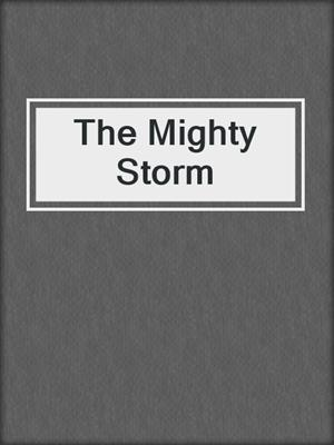 cover image of The Mighty Storm