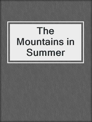 cover image of The Mountains in Summer
