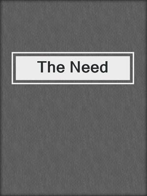 cover image of The Need