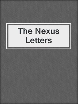 cover image of The Nexus Letters