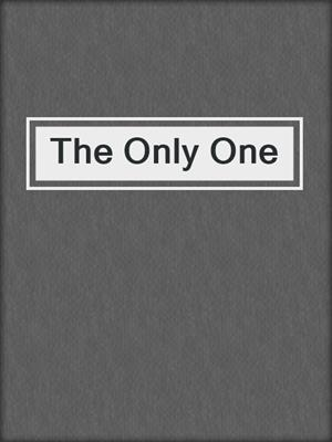 The Only One
