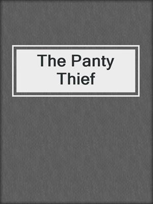 cover image of The Panty Thief