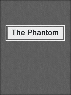 cover image of The Phantom