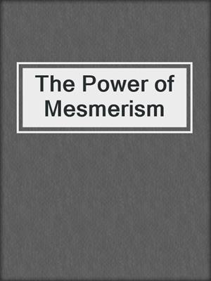 cover image of The Power of Mesmerism