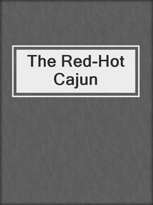 cover image of The Red-Hot Cajun