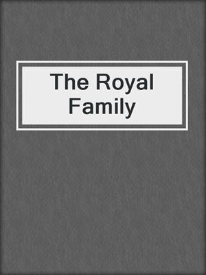 cover image of The Royal Family