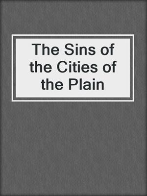cover image of The Sins of the Cities of the Plain
