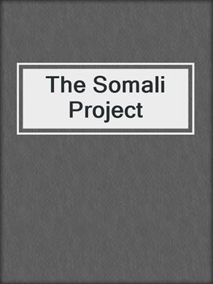 cover image of The Somali Project