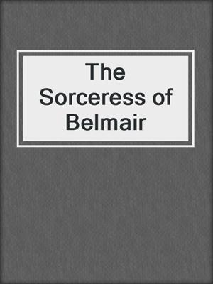 cover image of The Sorceress of Belmair