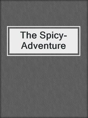 cover image of The Spicy-Adventure