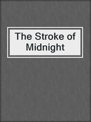 cover image of The Stroke of Midnight