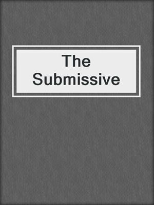 cover image of The Submissive