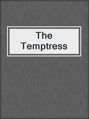 cover image of The Temptress