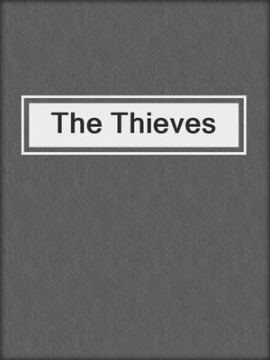 cover image of The Thieves