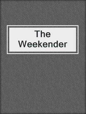 cover image of The Weekender