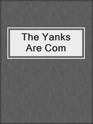 cover image of The Yanks Are Com