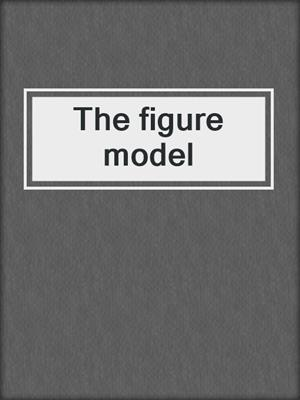 cover image of The figure model
