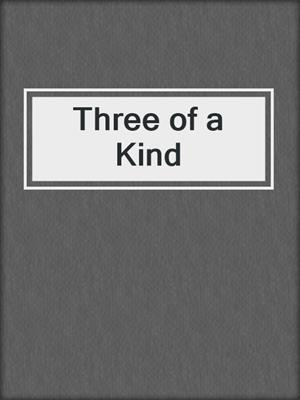 cover image of Three of a Kind